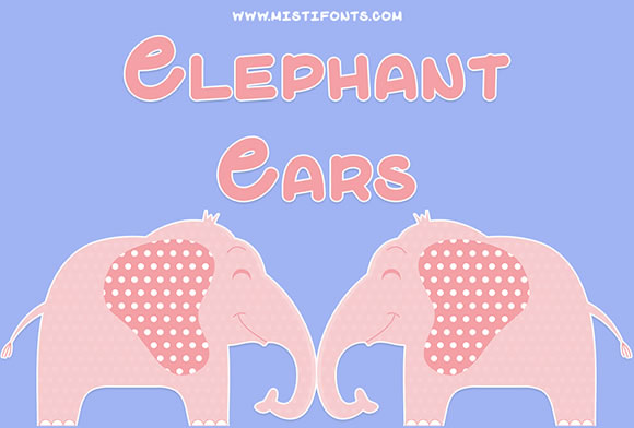 Elephant Ears Display Font By Misti