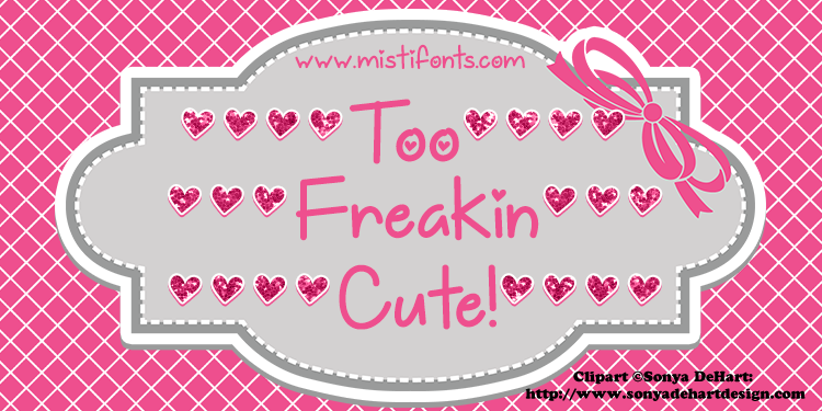 Too Freakin Cute Display Font By Misti