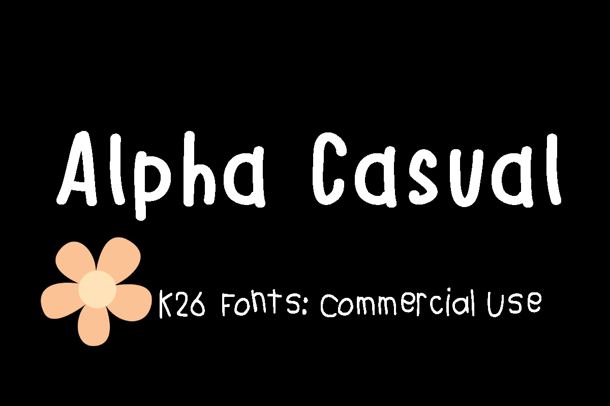 K26 Alpha Casual Font By K26Fonts