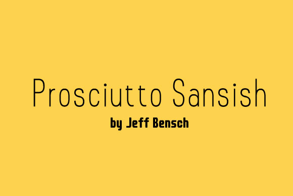 Print on Demand: Prosciutto Sansish Sans Serif Font By jeffbensch