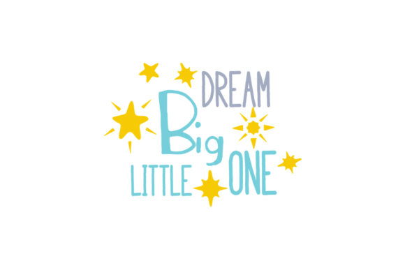 Download Free Dream Big Little One Svg Cut File By Creative Fabrica Crafts for Cricut Explore, Silhouette and other cutting machines.