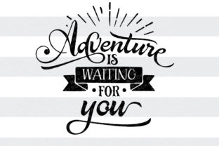 Adventure is Waiting for You Quotes Craft Cut File By BlackCatsSVG