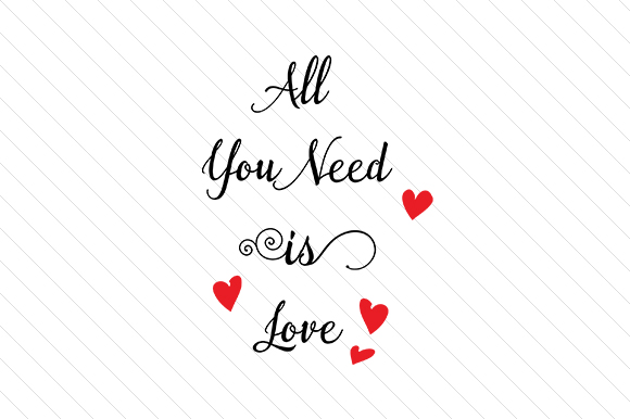 Download Free All You Need Is Love Svg Cut File By Creative Fabrica Crafts for Cricut Explore, Silhouette and other cutting machines.