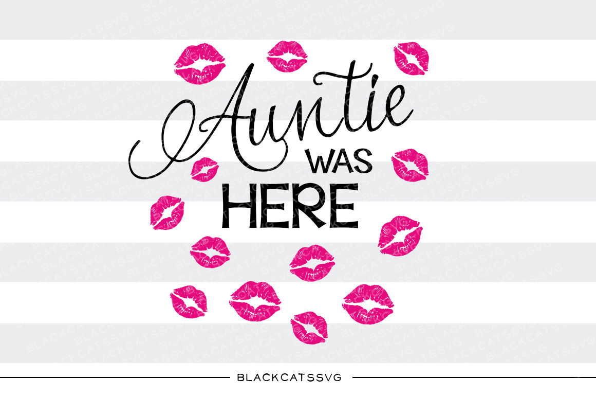 Auntie Was Here Kids Craft Cut File By BlackCatsSVG - Image 1