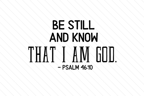 Download Free Be Still And Know That I Am God Svg Cut File By Creative Fabrica for Cricut Explore, Silhouette and other cutting machines.