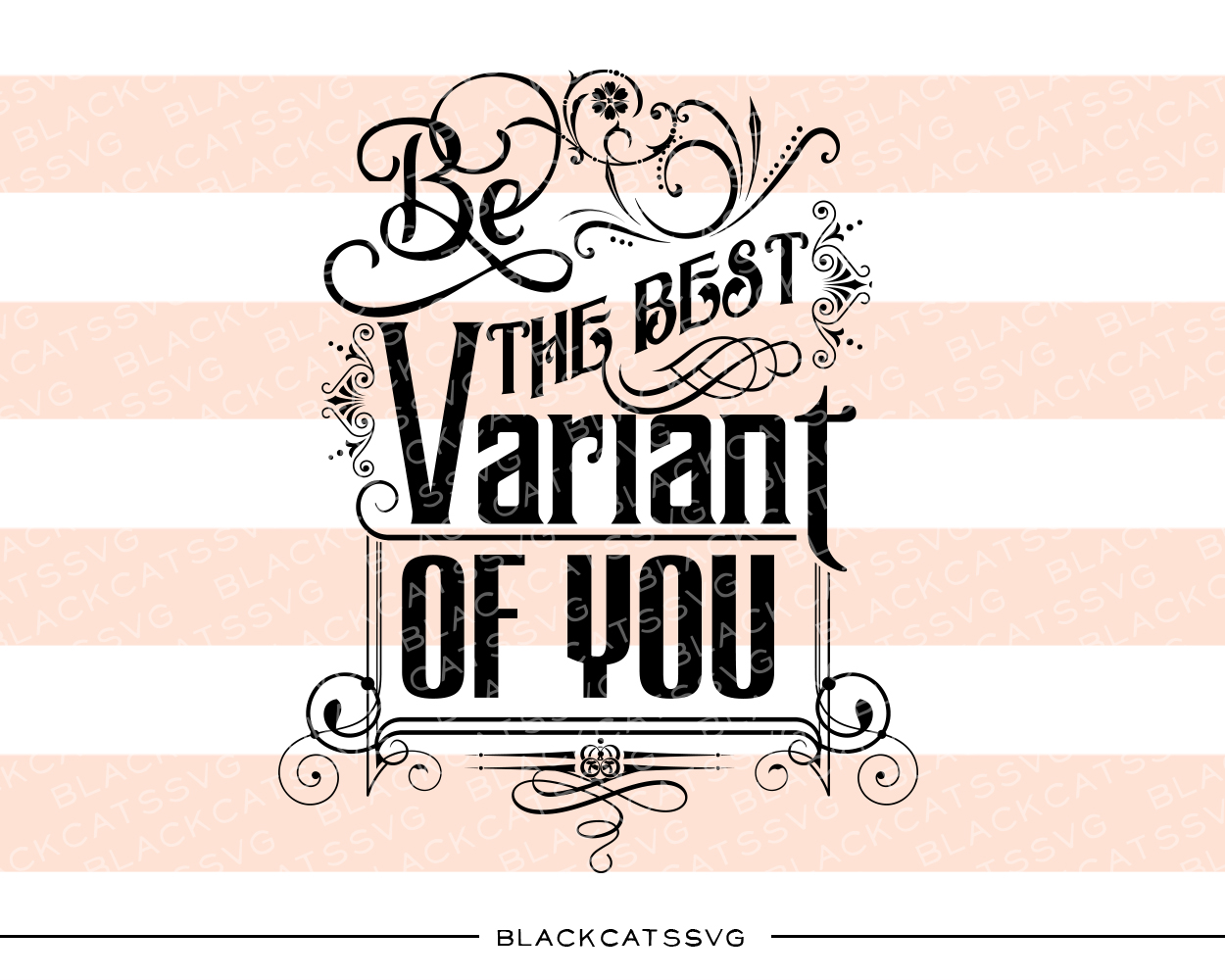 Be the Best Variant of You Quotes Craft Cut File By BlackCatsSVG