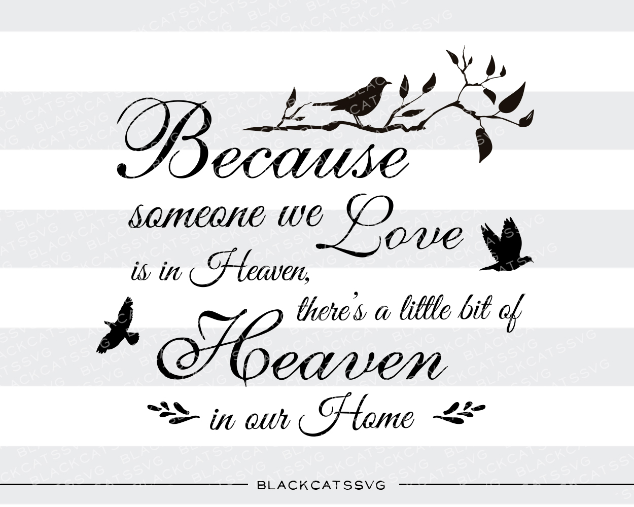 Because Someone We Love is in Heaven Remembrance Craft Cut File By BlackCatsSVG