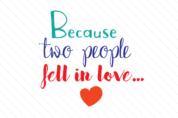 Because Two People Fell in Love Love Craft Cut File By Creative Fabrica Crafts - Image 1