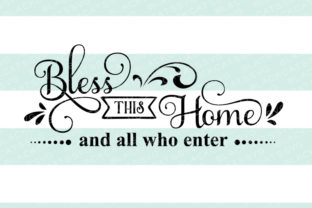 Bless This Home and All Who Enter Home Craft Cut File By BlackCatsSVG