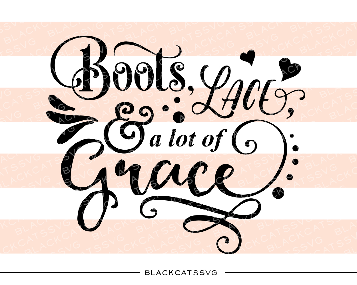 Boots, Lace & a Lot of Grace Cowgirl Craft Cut File By BlackCatsSVG
