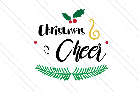 Christmas Cheer Christmas Craft Cut File By Creative Fabrica Crafts