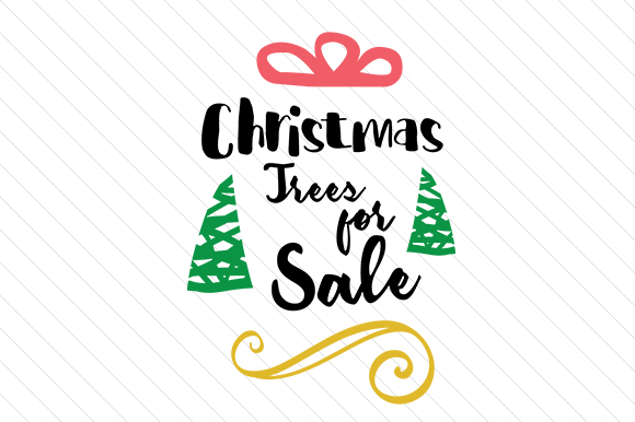 Christmas Trees for Sale Christmas Craft Cut File By Creative Fabrica Crafts
