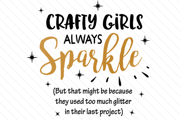 Crafty Girls Always Sparkle Hobbies Craft Cut File By Creative Fabrica Crafts