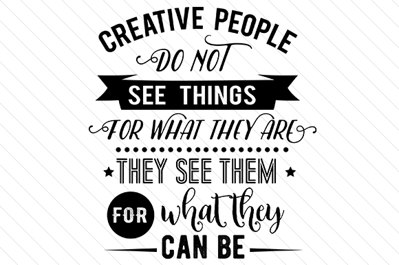 Creative People Do Not See Things for What They Are Hobbies Craft Cut File By Creative Fabrica Crafts - Image 1