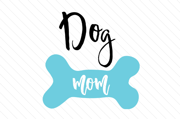Download Free Dog Mom Svg Cut File By Creative Fabrica Crafts Creative Fabrica for Cricut Explore, Silhouette and other cutting machines.