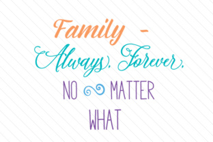 family-always-forever-no-matter-what