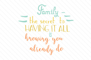 family-the-secret-to-having-it-all-is-knowing-you-already-do