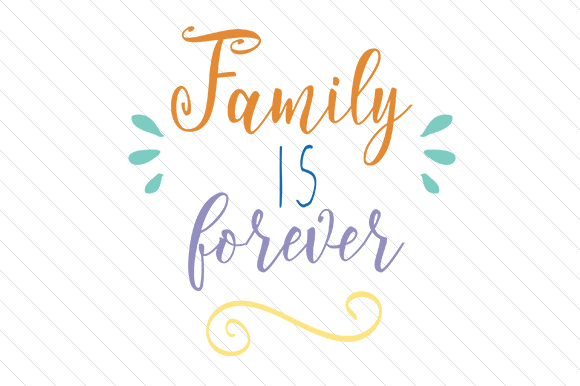 Family is Forever Craft Design By Creative Fabrica Freebies