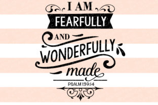 I Am Fearfully and Wonderfully Made - Psalm 139:14 Religious Craft Cut File By BlackCatsSVG