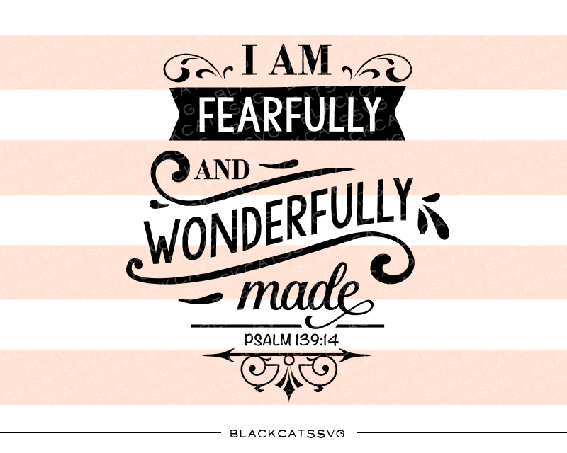 I Am Fearfully and Wonderfully Made - Psalm 139:14 Craft Design By BlackCatsSVG Image 1
