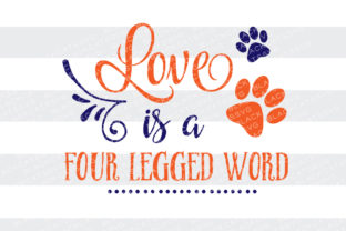 Love is a Four Legged Word Craft Design By BlackCatsSVG