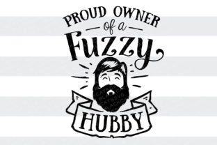 Proud Owner of a Fuzzy Hubby Craft Design By BlackCatsSVG