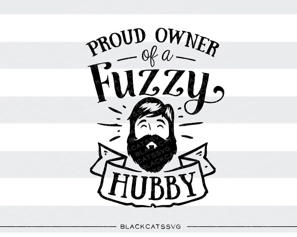 Proud Owner of a Fuzzy Hubby Frases Archivo de Corte Craft Por BlackCatsSVG