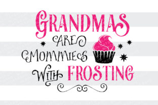 Grandmas Are Mommies with Frosting Kids Craft Cut File By BlackCatsSVG