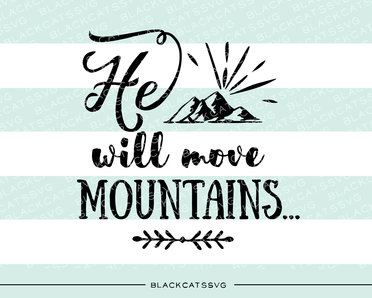 He Will Move Mountains Quotes Craft Cut File By BlackCatsSVG