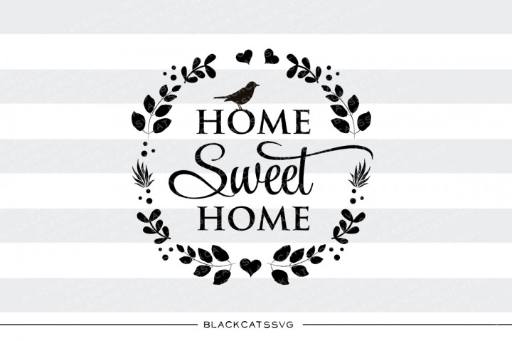 Home Sweet Home Home Craft Cut File By BlackCatsSVG