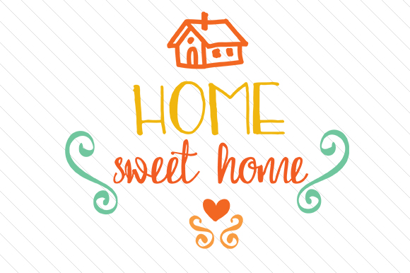 Home Sweet Home Home Craft Cut File By Creative Fabrica Crafts - Image 1
