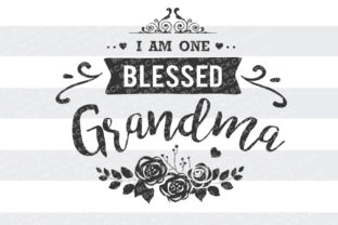 I Am One Blessed Grandma Family Craft Cut File By BlackCatsSVG
