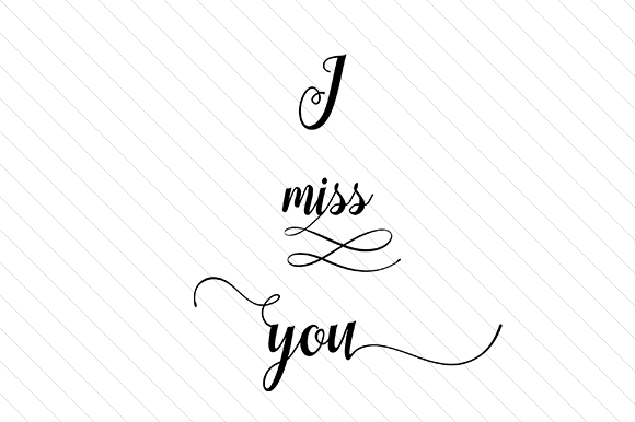 I Miss You Word Art Craft Cut File By Creative Fabrica Crafts