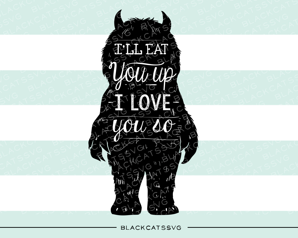 I'll Eat You Up - I Love You so Kids Craft Cut File By BlackCatsSVG