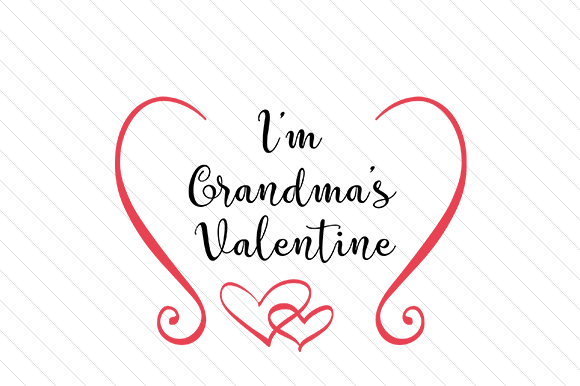 Download Free I M Grandma S Valentine Svg Cut File By Creative Fabrica Crafts for Cricut Explore, Silhouette and other cutting machines.