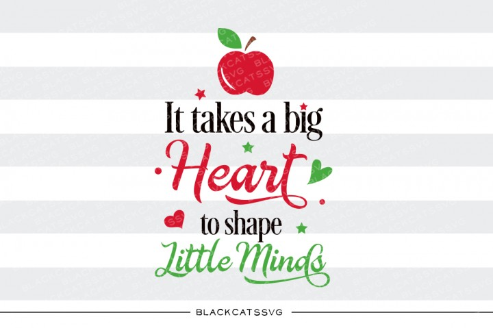 It Takes a Big Heart to Shape Little Minds Kids Craft Cut File By BlackCatsSVG