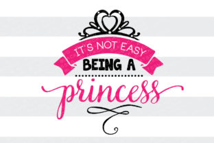 It's Not Easy Being a Princess Craft Design By BlackCatsSVG