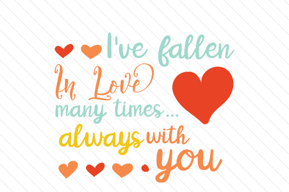 I've Fallen in Love Many Times Love Craft Cut File By Creative Fabrica Crafts - Image 1