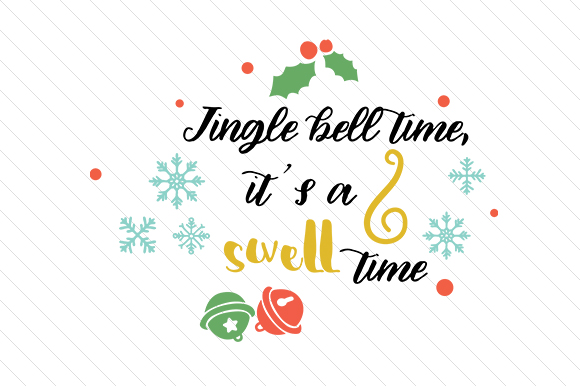 Download Free Jingle Bell Time It S A Swell Time Svg Cut File By Creative for Cricut Explore, Silhouette and other cutting machines.