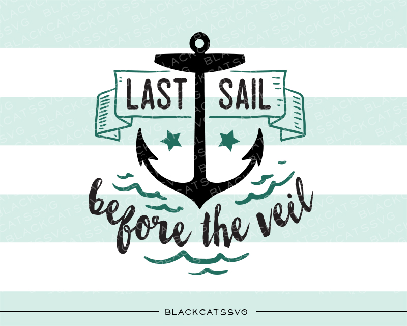 Last Sail Before the Veil Quotes Craft Cut File By BlackCatsSVG