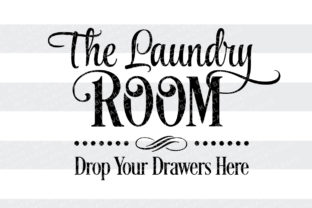 Laundry Room - Drop Your Drawers Here Wäschekammer Plotterdatei von BlackCatsSVG