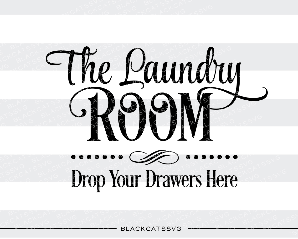 Laundry Room - Drop Your Drawers Here Lavandería Archivo de Corte Craft Por BlackCatsSVG