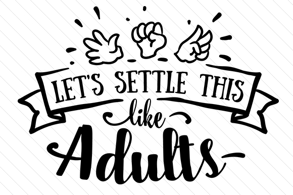 Download Free Let S Settle This Like Adults Svg Cut File By Creative Fabrica for Cricut Explore, Silhouette and other cutting machines.