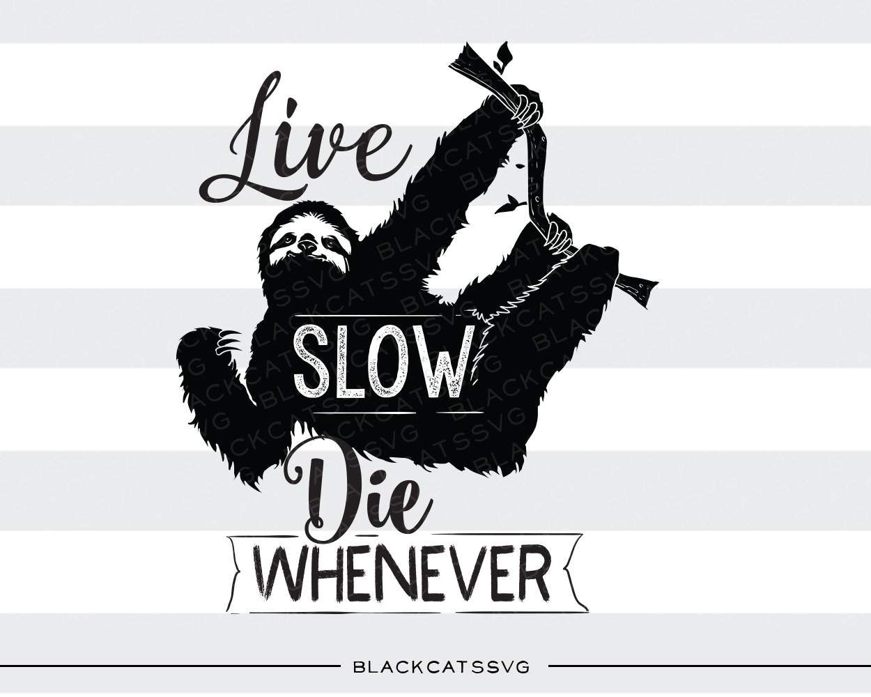 Live Slow Die Whenever Quotes Craft Cut File By BlackCatsSVG