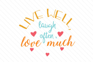 live-well-laugh-often-love-much