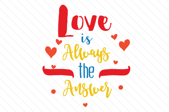 Love is Always the Answer Love Craft Cut File By Creative Fabrica Crafts - Image 1