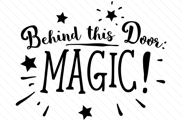 Download Free Behind This Door Magic Svg Cut File By Creative Fabrica Crafts for Cricut Explore, Silhouette and other cutting machines.