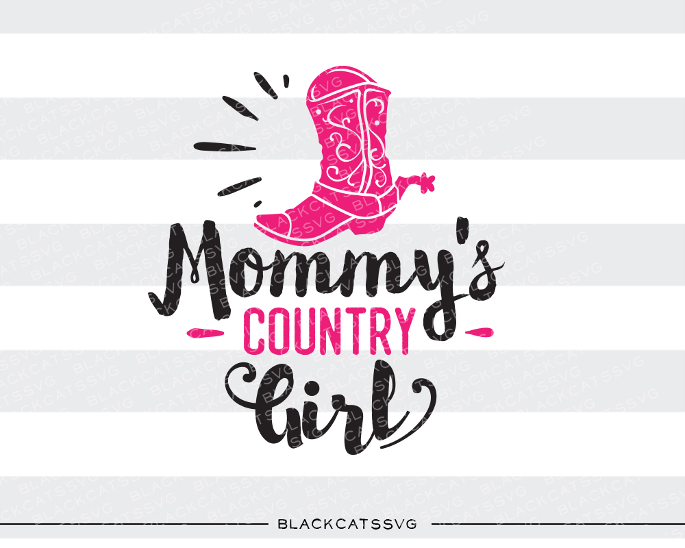 Mommy's Country Girl Farm & Country Craft Cut File By BlackCatsSVG - Image 1