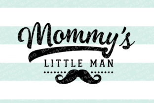 Mommy's Little Man Kids Craft Cut File By BlackCatsSVG