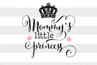 Mommy's Little Princess Kinder Plotterdatei von BlackCatsSVG